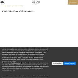 UAM : modernes, déjà modernes