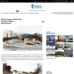 Vidas Cruzadas: Museo San Esteban / Miguel Ubarrechena