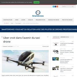 Uber croit dans l'avenir du taxi drone