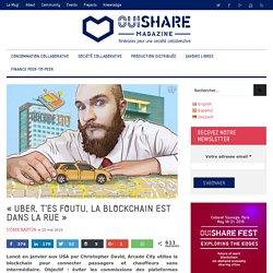 """""""Uber, t'es foutu, la blockchain est dans la rue"""""""
