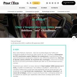 """Uber s'inspire des jeux vidéo pour fidéliser """"ses…"""