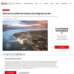 Uber Eats va utiliser des drones à San Diego dès cet été
