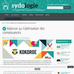 Kokoroe ou l'ubérisation des connaissances