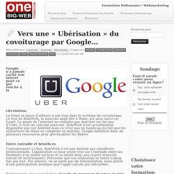 Vers une Ubérisation du covoiturage par Google...