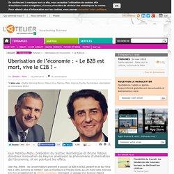Uberisation de l'économie : « Le B2B est mort, vive le C2B ? »