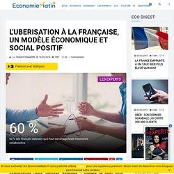 L'uberisation à la française, un modèle économique et social positif