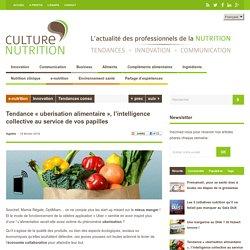 CULTURE NUTRITION 19/02/16 Tendance « uberisation alimentaire », l'intelligence collective au service de vos papilles