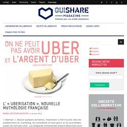 "L' ""Uberisation"", nouvelle mythologie française"