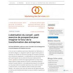 L'ubérisation du conseil : petit exercice de prospective pour imaginer le futur de la transformation des entreprises