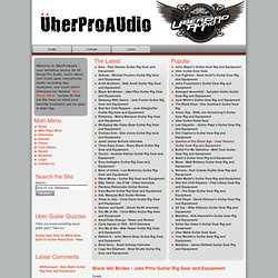 UberProAudio.com - Guitar Rigs, Gear Reviews, Musician Interviews