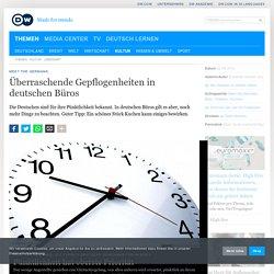 Überraschende Gepflogenheiten in deutschen Büros