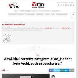 """Anwältin übersetzt Instagram-AGB: """"Ihr habt kein Recht, euch zu beschweren"""""""