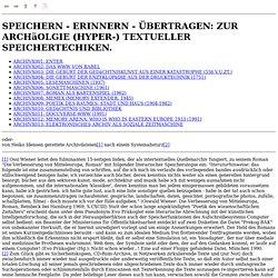 Heiko Idensen - SPEICHERN - ERINNERN - ÜBERTRAGEN: ZUR ARCHäOLGIE (HYPER-) TEXTUELLER SPEICHERTECHIKEN.