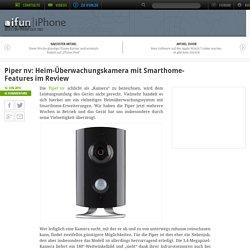 Piper nv: Heim-Überwachungskamera mit Smarthome-Features im Review › iphone-ticker.de