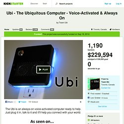 Ubi - The Ubiquitous Computer - Voice-Activated & Always On by Team Ubi