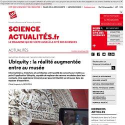 Ubiquity : la réalité augmentée entre au musée
