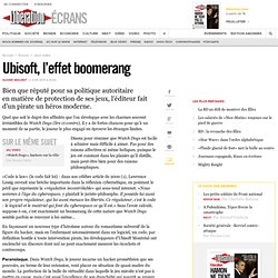 Ubisoft, l'effet boomerang