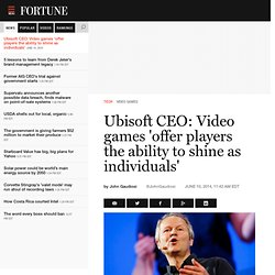 Ubisoft CEO: Video games 'offer players the ability to shine as individuals'