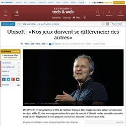 Ubisoft : «Nos jeux doivent se différencier des autres»