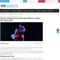 Ubisoft investit dans la technologie MMOne, le siège full-motion 360°