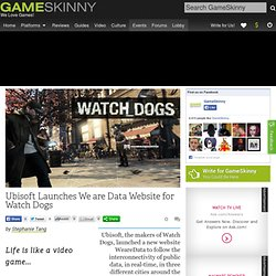 Ubisoft Launches We are Data Website for Watch Dogs - Watch Dogs