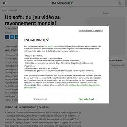 Ubisoft : du jeu vidéo au rayonnement mondial