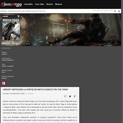 Ubisoft repousse la sortie de Watch Dogs et de The Crew - jeuxpcmag.com