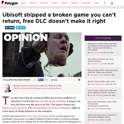 Ubisoft shipped a broken game you can't return, free DLC doesn't make it right