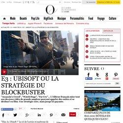 E3 : Ubisoft ou la stratégie du blockbuster - 11 juin 2014
