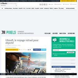 Ubisoft, le voyage virtuel pour objectif
