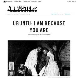 Ubuntu: I Am Because You Are
