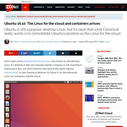 ​Ubuntu 16.10: The Linux for the cloud and containers arrives