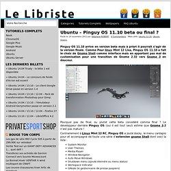 Ubuntu - Pinguy OS 11.10 beta ou final ?