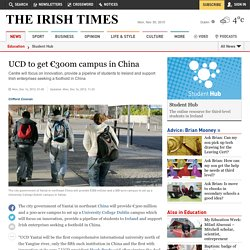 UCD to get €300m campus in China