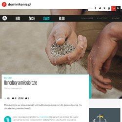 Uchodźcy a miłosierdzie – Dominikanie.pl