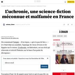 L'uchronie, une science-fiction méconnue et malfamée en France - 22 juin 2011