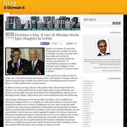 Ucraina e Isis: il vice di Obama rivela (per sbaglio) la verità – il Blog di Marcello Foa