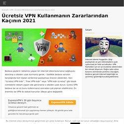 Ücretsiz VPN Mitini Çürütmek (Ve GERÇEKTEN Çalışan Ücretsiz VPN'ler)