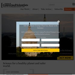 UCS: Independent Science, Practical Solutions | Union of Concerned Scientists