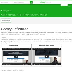 Audio Issues: What is Background Noise?