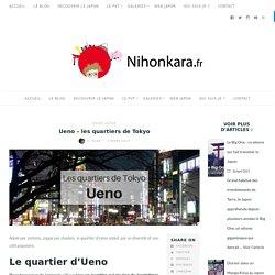 Ueno - les quartiers de Tokyo - Nihonkara