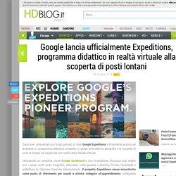 Google lancia ufficialmente Expeditions, programma didattico in realtà virtuale alla scoperta di posti lontani