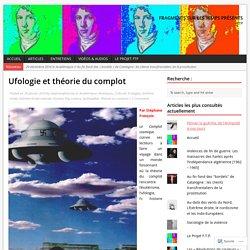 Ufologie et théorie du complot – Fragments sur les Temps Présents