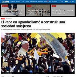 El Papa en Uganda: llamó a construir una sociedad más justa
