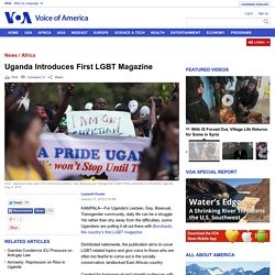 Uganda Introduces First LGBT Magazine