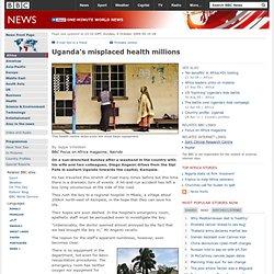 Uganda's misplaced health millions