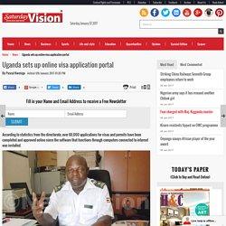 Uganda Sets Up Online Visa Application Portal