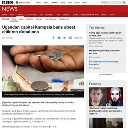 Ugandan capital Kampala bans street children donations