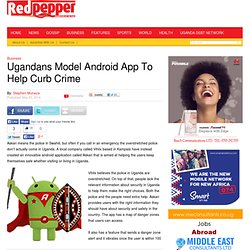 Ugandans Model Android App To Help Curb Crime