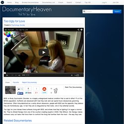 Too Ugly for Love | Documentary Heaven | Watch Free Documentaries Online